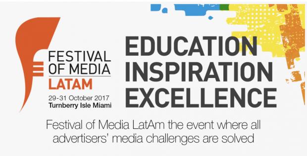 Festival of Media LATAM | October 29-31 2017 | Miami
